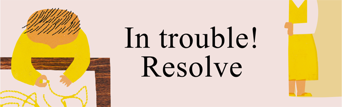 In trouble! Resolve