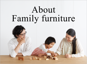 About Family furniture